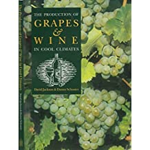 The Production of Grapes & Wine in Cool Climates