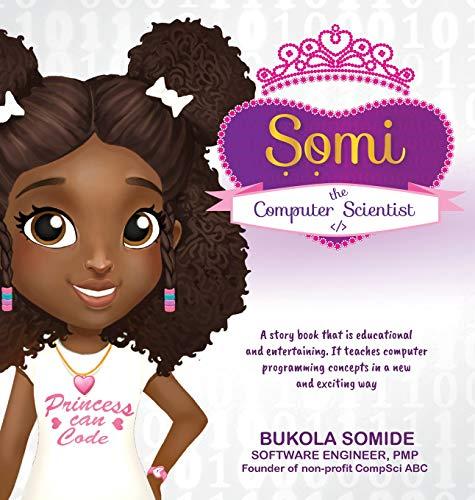 Somi the Computer Scientist Princess Can Code [Somide, Bukola] (Tapa Dura)