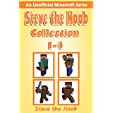 Minecraft: Steve the Noob Collection 1-4 ( An Unofficial Minecraft Series ) (Steve the Noob Diary Collection)