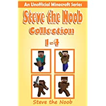 Steve the Noob Collection 1-4 ( An Unofficial Minecraft Series ) (Steve the Noob Diary Collection)