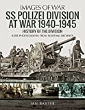 SS Polizei at War 1940–1945: A History of the