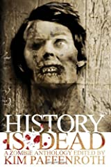 History Is Dead: A Zombie Anthology Paperback