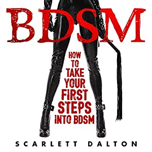 BDSM: How to Take Your First Steps into BDSM Audiobook