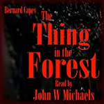 The Thing in the Forest | Bernard Capes