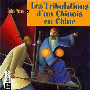 Les tribulations d'un chinois en Chine | Livre audio