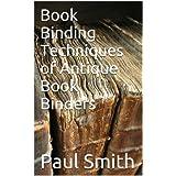 Book Binding Techniques of Antique Book Binders