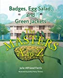 Badges, Egg Salad, and Green Jackets: The Masters A