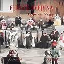 Fuente Ovejuna [Ovejuna Fountain] Audiobook by Lope de Vega Narrated by Chema Agulló
