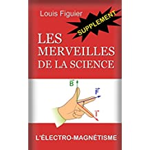 Les Merveilles de la science/L'Électro-magnétisme et Machines à courant d'induction - Supplément (French Edition)