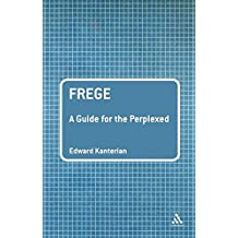 Frege: A Guide for the Perplexed (Guides for the Perplexed)