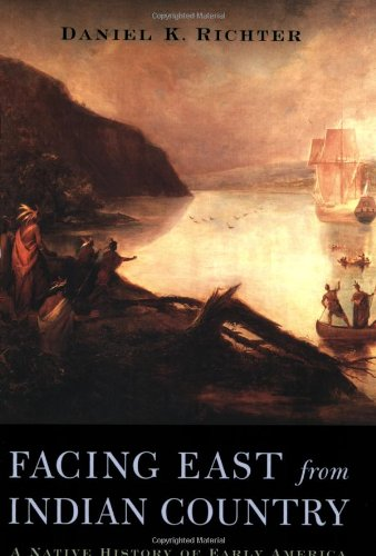 Fa East from Indian Country: A Native History of Early America