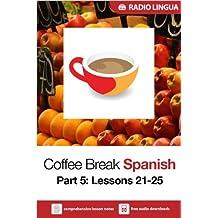 Coffee Break Spanish 5: Lessons 21-25 - Learn Spanish in your coffee break