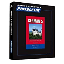Pimsleur German Level 5 CD: Learn to Speak and Understand German with Pimsleur Language Programs (Comprehensive) by Pimsleur (2015-11-24)