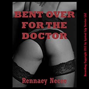 Bent Over for the Doctor Audiobook