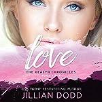 Love Me: The Keatyn Chronicles, Book 4 | Jillian Dodd
