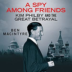 A Spy Among Friends: Kim Philby and the Great Betrayal Audiobook
