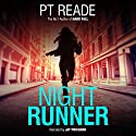 Night Runner Audiobook by PT Reade Narrated by Jay Prichard