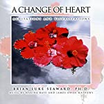 A Change of Heart: Meditations and Visualizations | Brian Luke Seaward