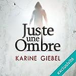 Juste une ombre | Karine Giebel