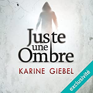 Juste une ombre Hörbuch
