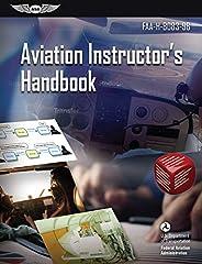 Aviation Instructor's Handbook: FAA-H-8083-9B (ASA FAA Handbook Ser