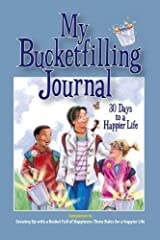 My Bucketfilling Journal: 30 Days To A Happier Life Paperback