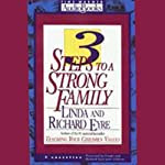 3 Steps to a Strong Family | Linda Eyre,Richard Eyre