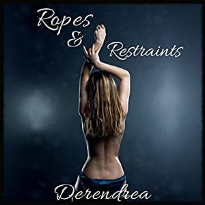 Ropes & Restraints Audiobook