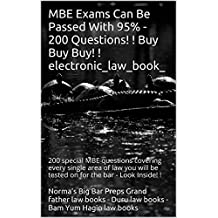 MBE Exams Can Be Passed With 95% - 200 Questions! ! Buy Buy Buy!: e law book, 200 special MBE questions covering every single area of law you will be tested on for the bar - Look Inside! !