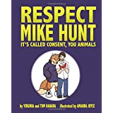 Respect Mike Hunt: it's called consent, you animals