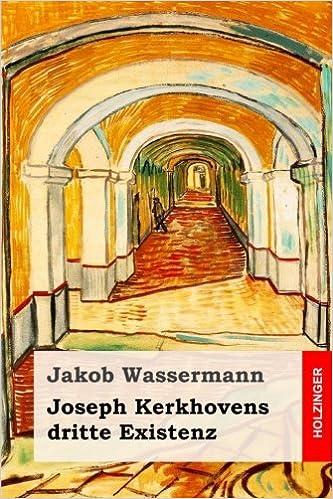 Joseph Kerkhovens dritte Existenz (German Edition)
