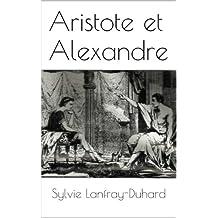 Aristote et Alexandre (French Edition)