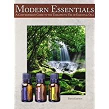 Modern Essentials *5th Edition* A Contemporary Guide to the Therapeutic Use of Essential Oils