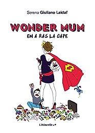 Wonder Mum en a ras la cape