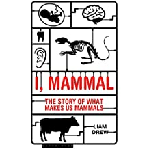 I, Mammal: The Story of What Makes Us Mammals