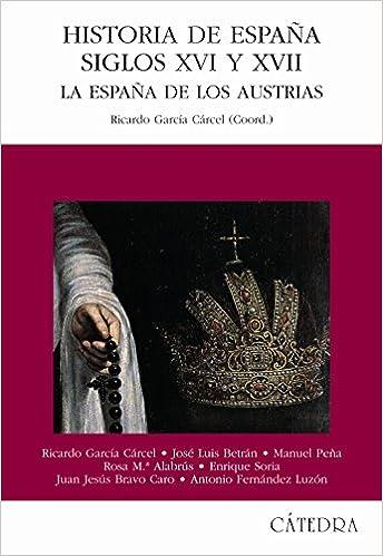 Historia de España, Siglos XVI y XVII: La España de los Austrias ...