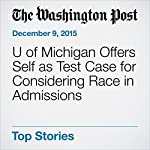 U of Michigan Offers Self as Test Case for Considering Race in Admissions | Robert Barnes