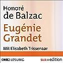 Eugénie Grandet Hörbuch von Honoré de Balzac Gesprochen von: Elisabeth Trissenaar