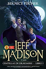 Jeff Madison y las Centellas de Drakmere: (Hispanoamericana) (Libro 1) (Spanish Edition) Paperback