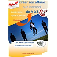 Créer son affaire sur Internet de A à Z (French Edition)