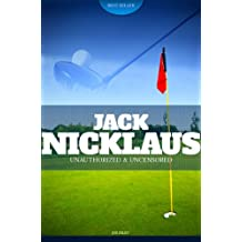 Jack Nicklaus - Golf Unauthorized & Uncensored (All Ages Deluxe Edition with Videos)