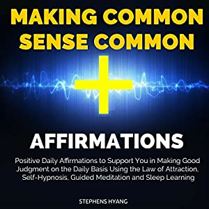 Making Common Sense Common Affirmations Audiobook