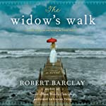 The Widow's Walk: A Novel | Robert Barclay