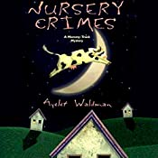 Nursery Crimes: Mommy-Track Mystery, Book 1 | Ayelet Waldman