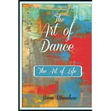 The Art of Dance: The Art of Life