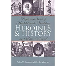 Heroines and History: Representations of Madeleine de Verchères and Laura Secord