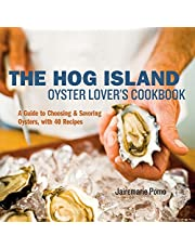 The Hog Island Oyster Lover's Cookbook: A Guide to Choosing and Savoring Oysters, with over 40 Recipes