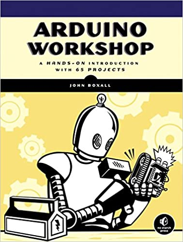 Arduino Workshop: A Hands-On Introduction with 65