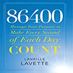 86400: Manage Your Purpose to Make Every Second of Each Day Count | Lavaille Lavette