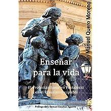 Enseñar para la vida: El Protestantismo en Pestalozzi y en el Krausismo español